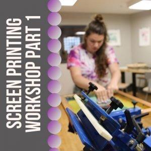 Screen Printing Workshop- Part 1