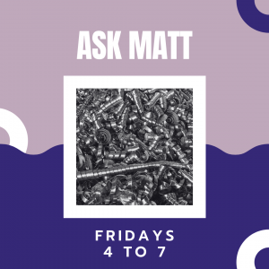 Ask Matt: Metal Shop (Professional Assistance)
