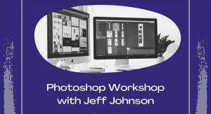 Photoshop Workshop with Jeff!